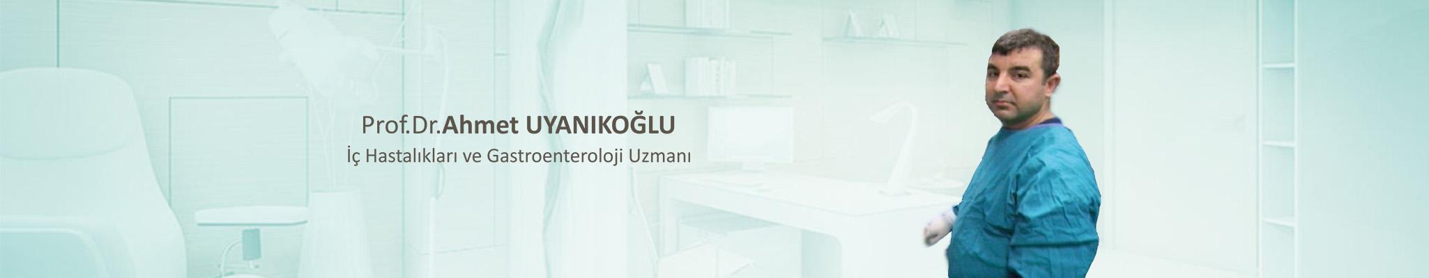 Prof.Dr.Ahmet Uyanıkoğlu
